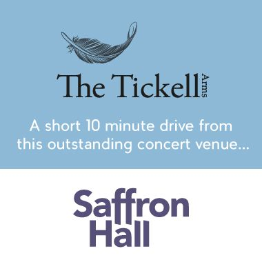 Saffron Hall & The Tickell Arms
